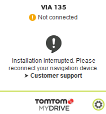 TomTom MyDrive installation interrupted. Please reconnect your navigation device